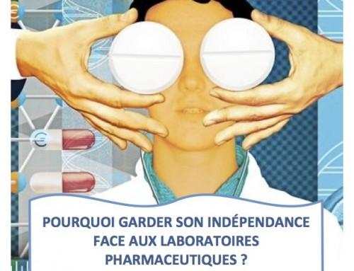 Pourquoi garder son indépendance face aux laboratoires pharmaceutiques ?