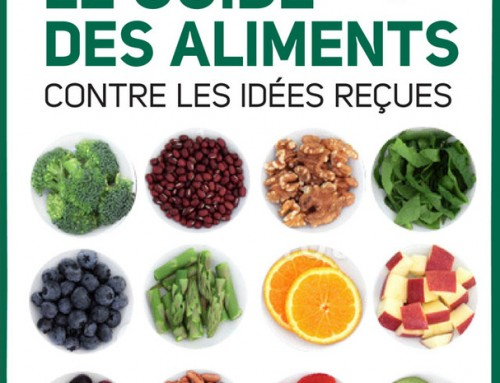 Le guide des aliments contre les idées reçues